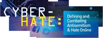 Cyber-Hate: Defining and Combating Antisemitism and Hate Online